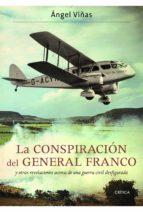 la conspiracion del general franco y otras revelaciones acerca de una guerra civil desfigurada-angel viñas-9788498923360
