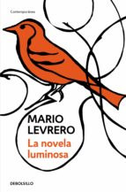 la novela luminosa mario levrero 9788499080260