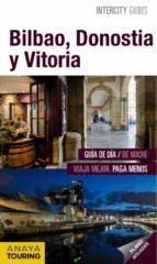 bilbao, donostia y vitoria 2015 (intercity guides) ignacio gomez 9788499357560