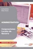 administrativos corporaciones locales de navarra. supuestos pract icos-9788499372860