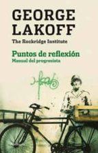 puntos de reflexion. manual del progresista-george lakoff-9788499422060