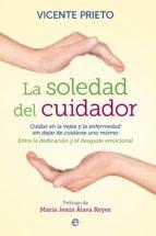 la soledad del cuidador (ebook)-vicente prieto-9788499708560