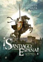 ¡santiago y cierra, españa! (ebook)-jose javier esparza-9788499709260