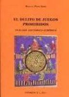 el delito de juegos prohibidos: analisis historico-juridico-miguel pino abad-9788499827360
