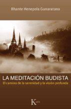 la meditacion budista: el camino de la serenidad y la vision prof unda bhante henepola gunaratana 9788499882260