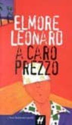 a caro prezzo-elmore leonard-9788880896760