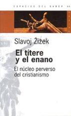 el titere y el enano: el nucleo perverso del cristianismo slavoj zizek 9789501265460