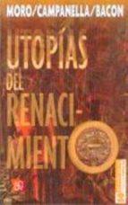 utopias del renacimiento tomas moro francis bacon tommaso campanella tomasso campanella 9789681605360