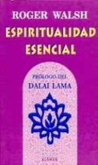 espiritualidad esencial roger walsh 9789681906160