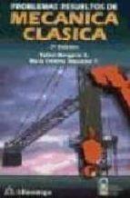 problemas resueltos de mecanica clasica rafael benguria d. maria cristina depassier t 9789701504260