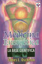 medicina energetica: la base cientifica-james l. oschman-9789871124060