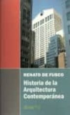 historia de la arquitectura contemporanea-renato de fusco-9789873607660