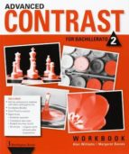 advanced contrast for bachillerato 2. workbook-9789963489060