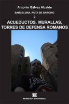 barcelona. acueductos, murallas, torres de defensa romanos (ebook)-antonio galvez alcaide-cdlap00003060