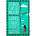 the accidental further adventures of the 102 year  jonas jonasson 9780008275570