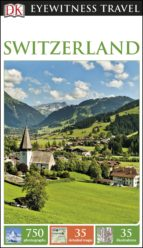 DK EYEWITNESS TRAVEL GUIDE SWITZERLAND