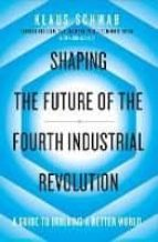 shaping the future of the fourth industrial revolution klaus schwab 9780241366370