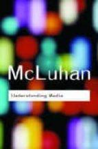 understanding media marshall mcluhan 9780415253970