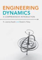 engineering dynamics (ebook)-n. jeremy kasdin-derek a. paley-9781400839070