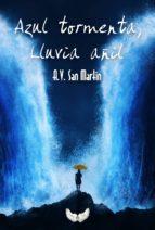 azul tormenta, lluvia añil (ebook)-a.v. san martin-9781523474370