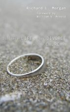 El libro de Is there life after divorce in the church? autor RICHARD L. MORGAN PDF!