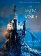 um grito de honra (livro #4 da série: o anel do feiticeiro) (ebook) morgan rice 9781632911070