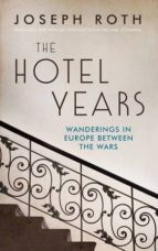 the hotel years: wanderings in europe between the wars-joseph roth-9781783781270