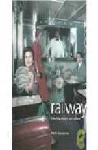 Descarga de revistas de libros electrónicos Railway: identity, design and culture