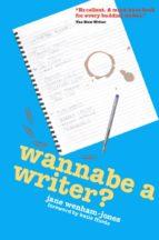wannabe a writer? (ebook) jane wenham jones 9781907726170