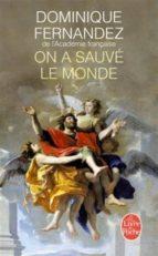 on a sauve le monde dominique fernandez 9782253068570