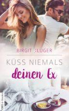 küss niemals deinen ex (ebook) 9783947634170
