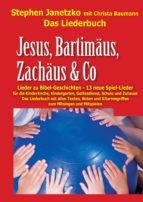 jesus, bartimäus, zachäus & co   lieder zu bibel geschichten (ebook) stephen janetzko 9783957227270