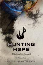 hunting hope - teil 1: zerbrochene herkunft (ebook)-jacqueline mayerhofer-9783959361170