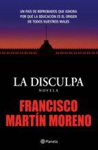 la disculpa (ebook)-francisco martin moreno-9786070713170
