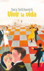vivir la vida (ebook)-sara sefchovich-9786071109170