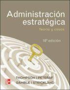 administracion estrategica (18ª ed.) arthur thompson 9786071507570