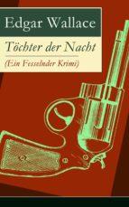 TÖCHTER DER NACHT (EIN FESSELNDER KRIMI) - VOLLSTÄNDIGE DEUTSCHE AUSGABE