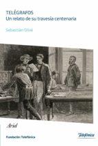 telegrafos: un relato de su travesia centenaria 9788408013570