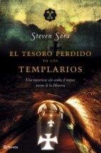 el tesoro perdido de los templarios steven sora 9788408066170