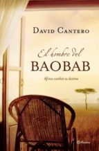 el hombre del baobab-david cantero-9788408085270