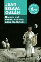 historia del mundo contada para escepticos-juan eslava galan-9788408181170