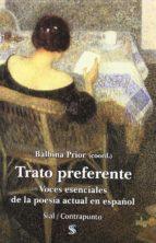 trato preferente: voces esenciales de la poesia actual en español-dionisia garcia-francisca aguirre-julia uceda-9788415014270