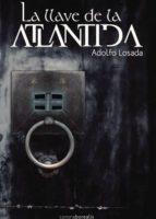 la llave  de la atlantida (ebook)-adolfo losad-9788415306870