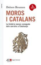 moros i catalans-dolors bramon-9788415307570