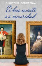 el beso secreto de la oscuridad christina courtenay 9788415854470