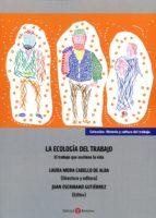 la ecología del trabajo laura mora cabello de alba 9788415923770