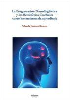 programacion neurolinguistica y los hemisferios cerebrales como herramientas de aprendizaje yolanda jimenez romero 9788415924470