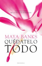 quédatelo todo (ebook) maya banks 9788415952770