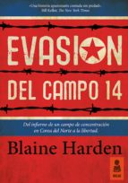 evasión del campo 14 (ebook)-blaine harden-9788416023370