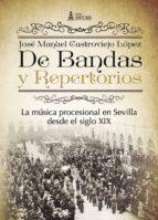 de bandas y repertorios: musica procesional sevilla s.xix-jose manuel castroviejo lopez-9788416179770
